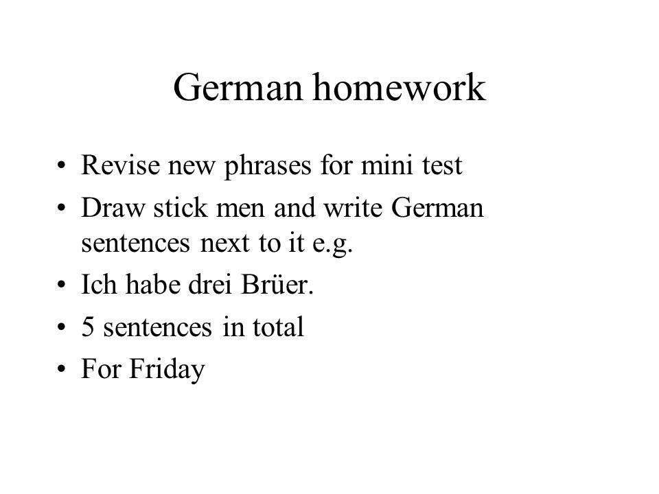 German homework Revise new phrases for mini test