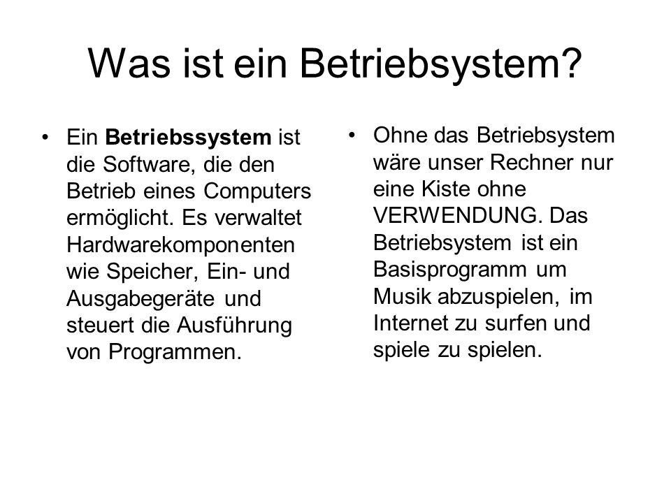 Was ist ein Betriebsystem