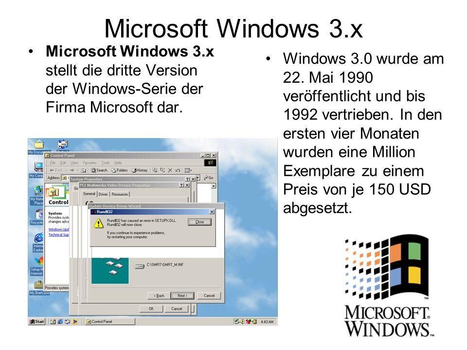 Microsoft Windows 3.x Microsoft Windows 3.x stellt die dritte Version der Windows-Serie der Firma Microsoft dar.
