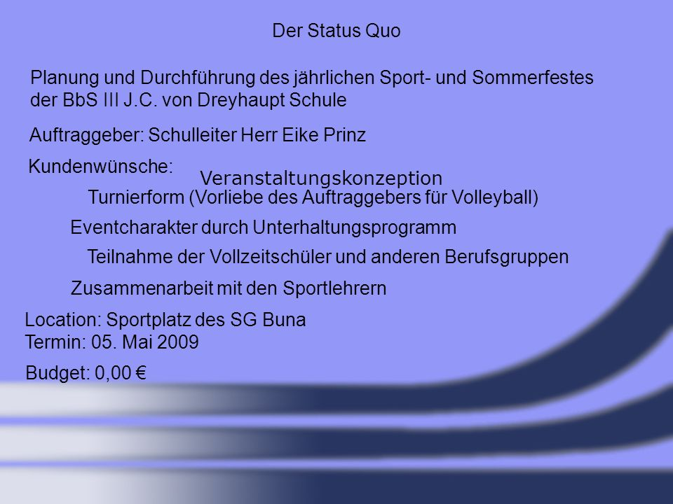 Der Status Quo Planung und Durchführung des jährlichen Sport- und Sommerfestes. der BbS III J.C. von Dreyhaupt Schule.