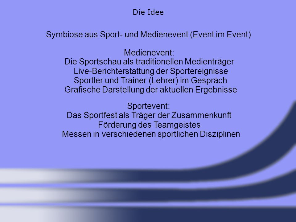 Symbiose aus Sport- und Medienevent (Event im Event)
