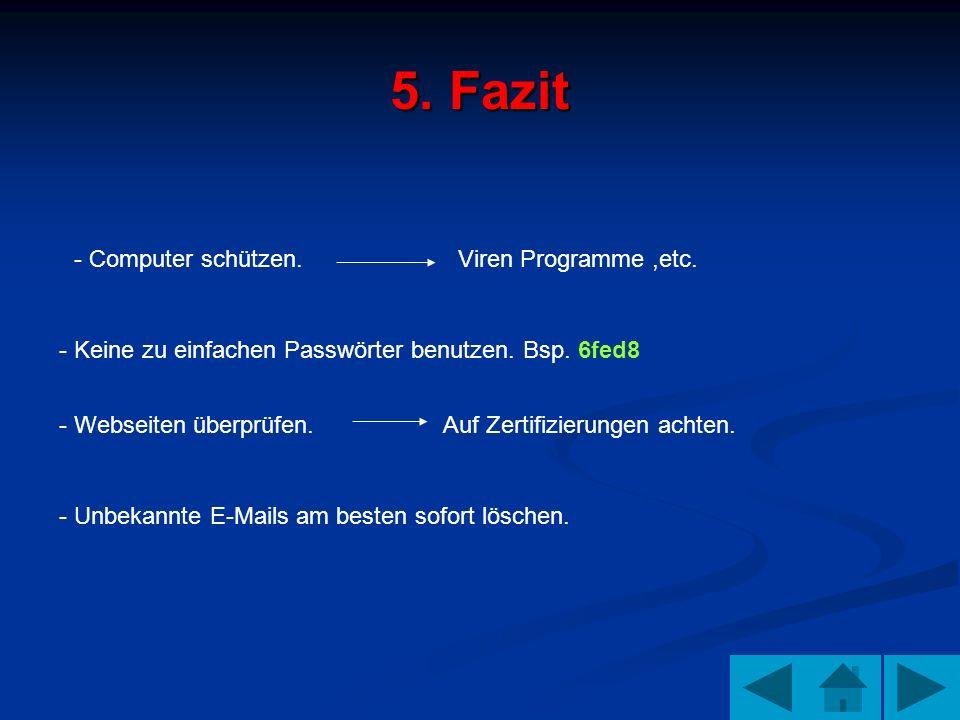 5. Fazit - Computer schützen. Viren Programme ,etc.