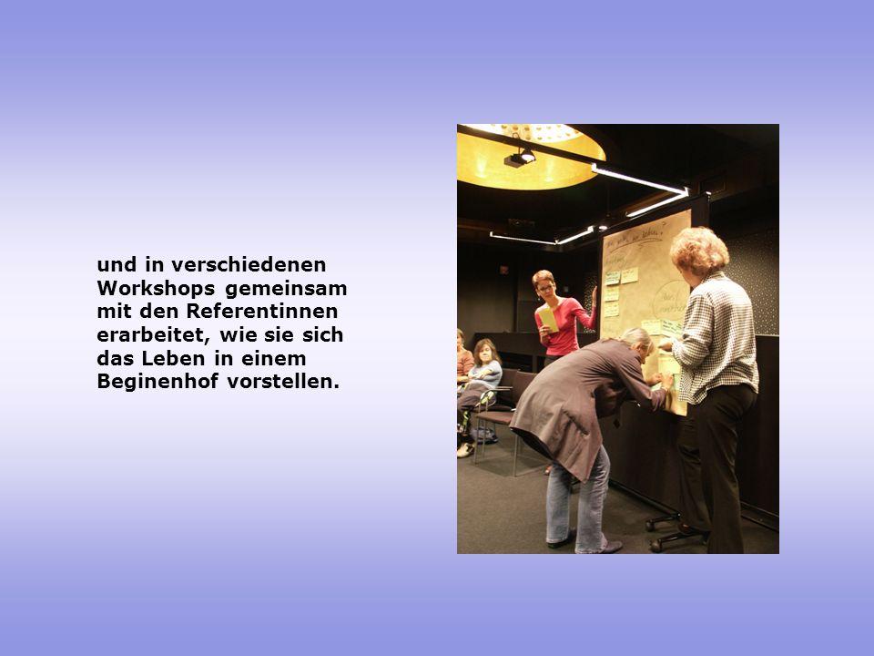 und in verschiedenen Workshops gemeinsam mit den Referentinnen erarbeitet, wie sie sich das Leben in einem Beginenhof vorstellen.