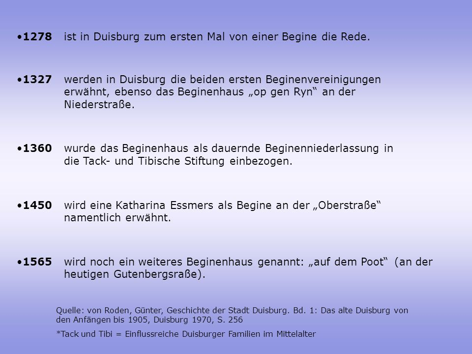 1278 ist in Duisburg zum ersten Mal von einer Begine die Rede.