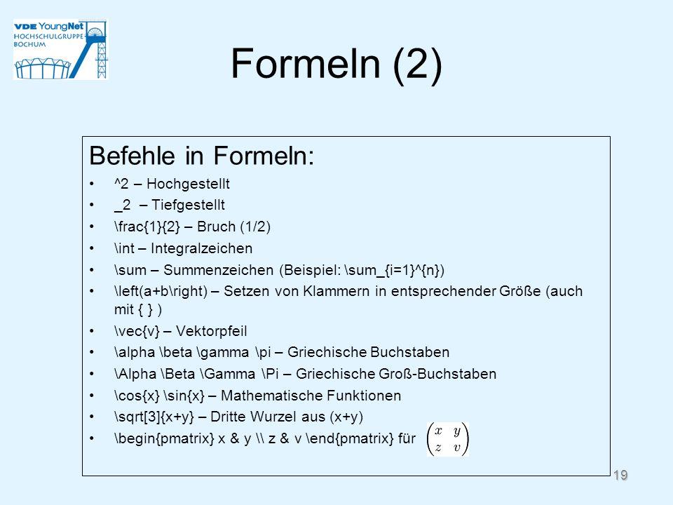 Formeln (2) Befehle in Formeln: ^2 – Hochgestellt _2 – Tiefgestellt