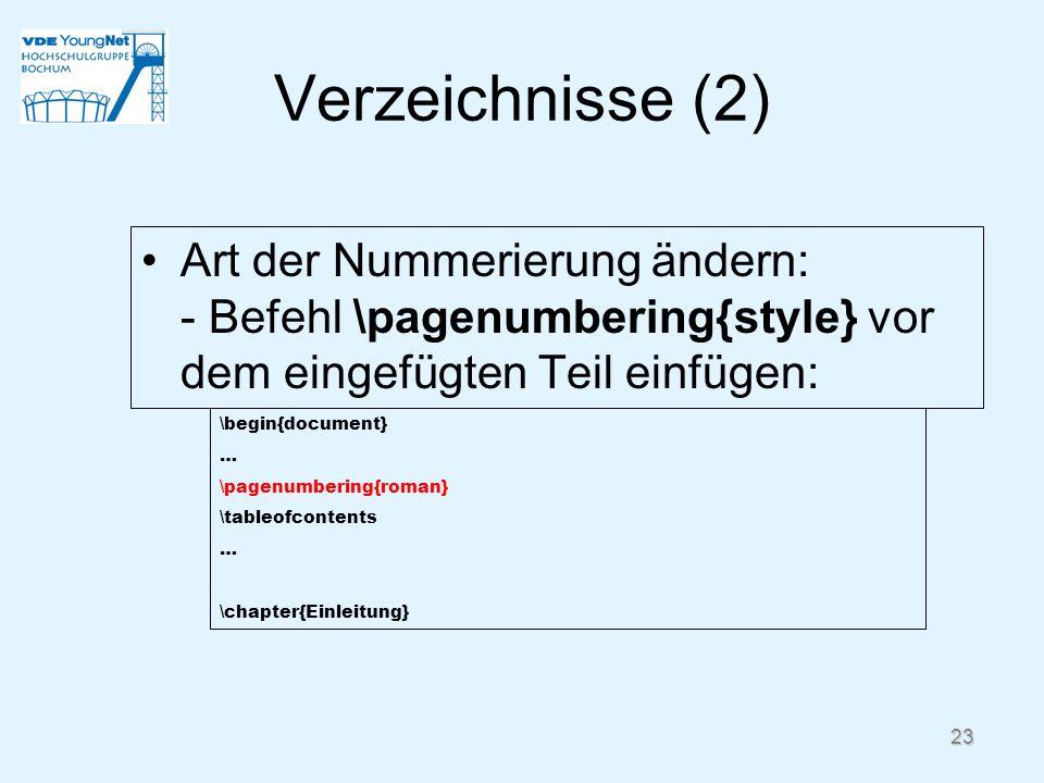 Verzeichnisse (2) Art der Nummerierung ändern: - Befehl \pagenumbering{style} vor dem eingefügten Teil einfügen:
