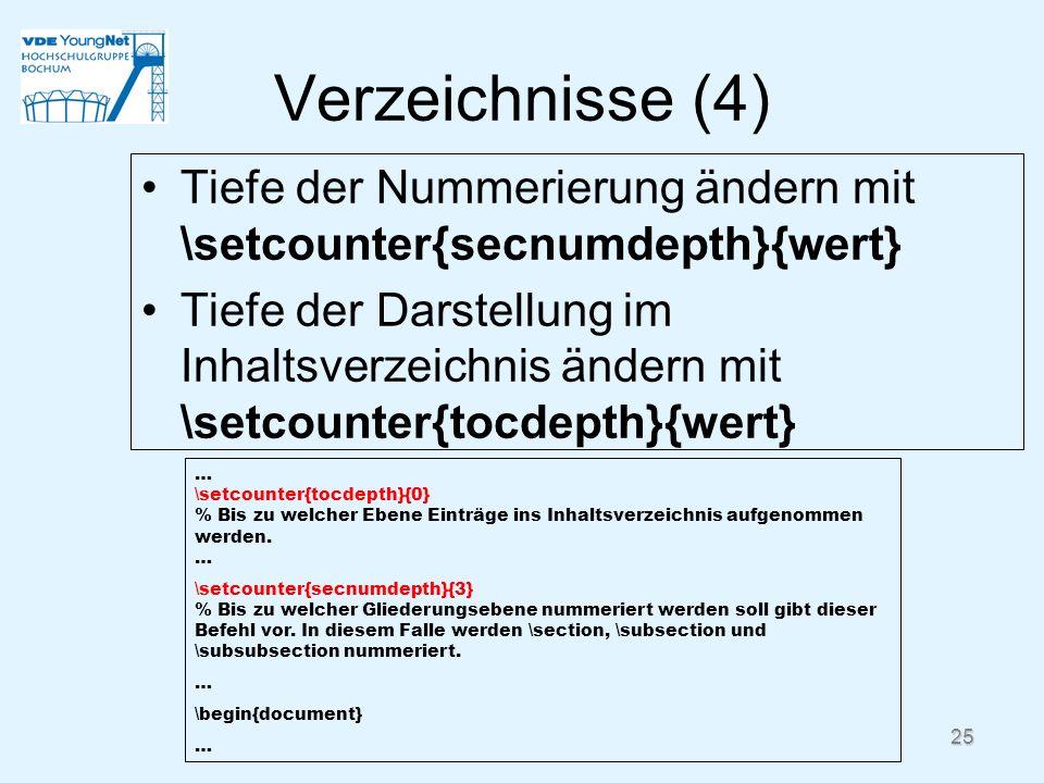 Verzeichnisse (4) Tiefe der Nummerierung ändern mit \setcounter{secnumdepth}{wert}