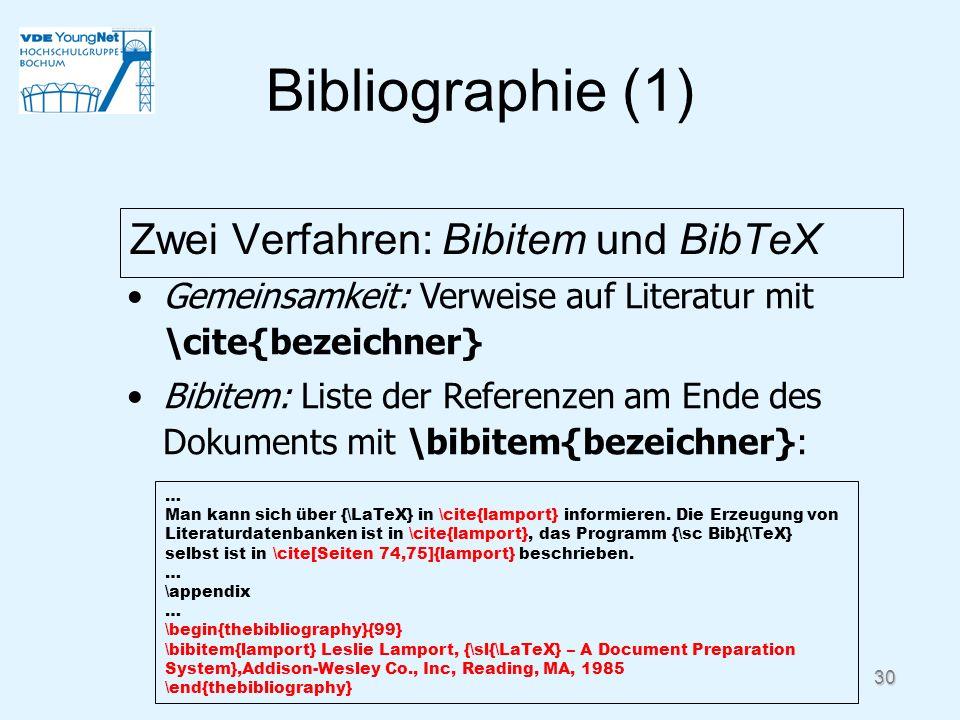 Bibliographie (1) Zwei Verfahren: Bibitem und BibTeX