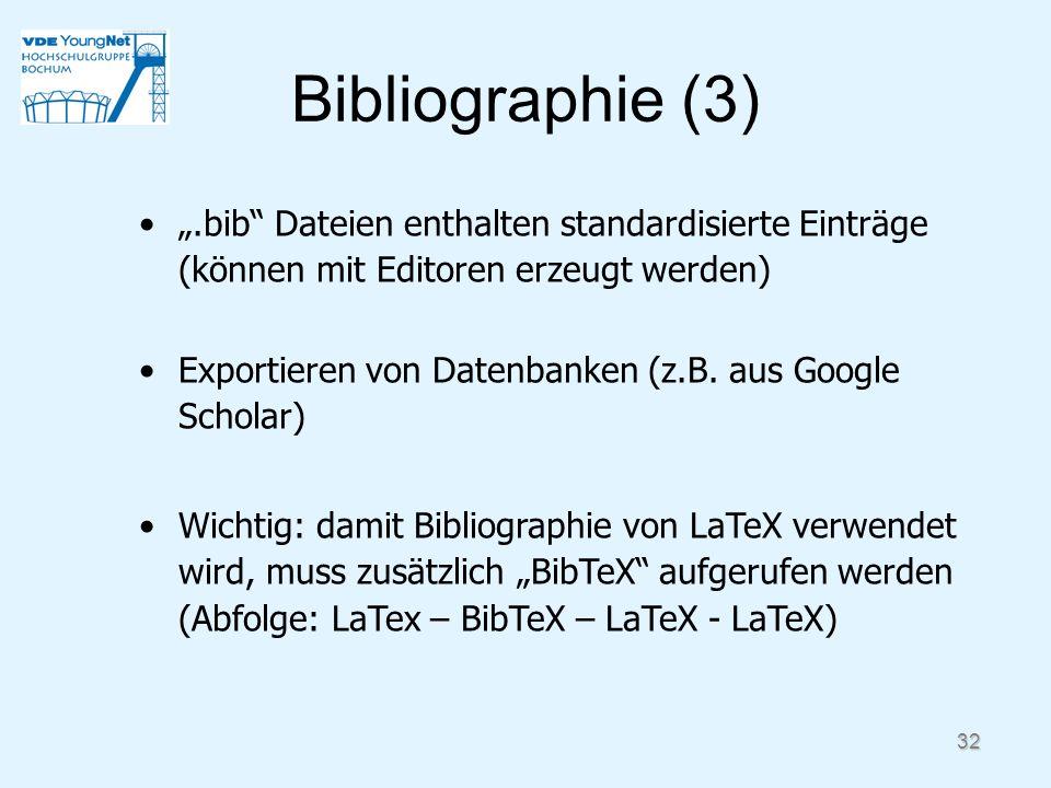 """Bibliographie (3) """".bib Dateien enthalten standardisierte Einträge (können mit Editoren erzeugt werden)"""