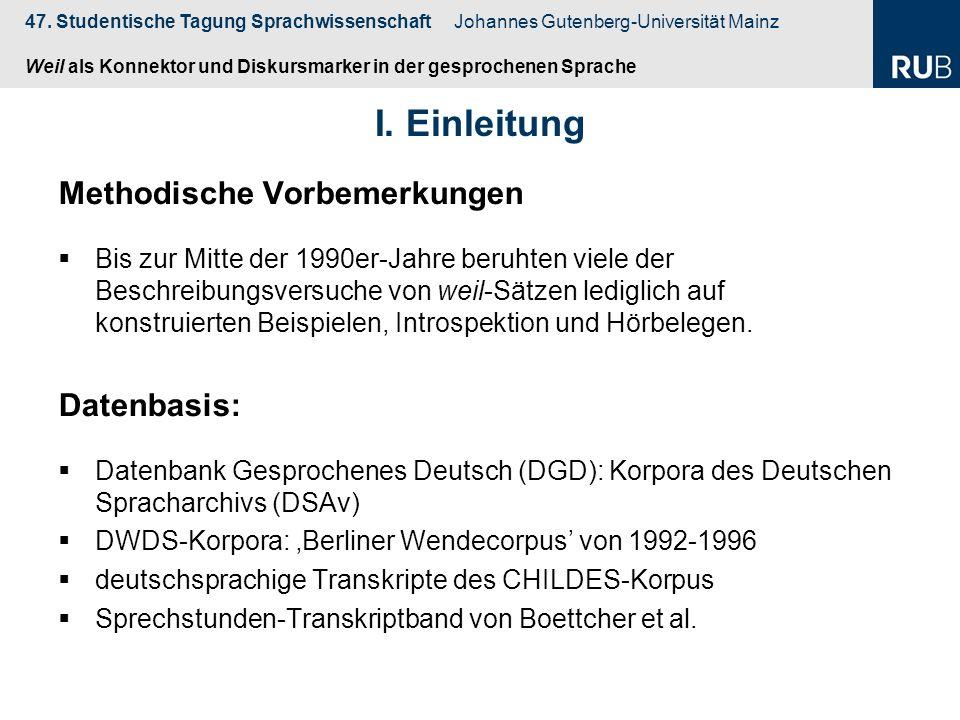 I. Einleitung Methodische Vorbemerkungen Datenbasis: