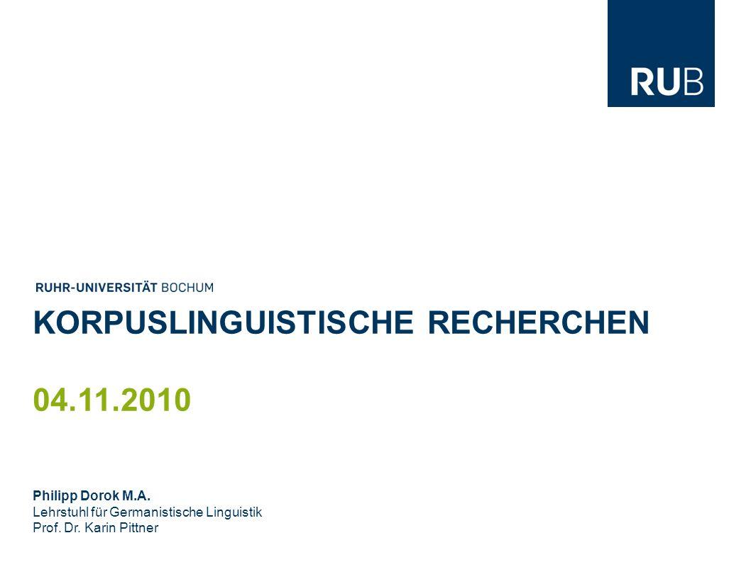KORPUSLINGUISTISCHE RECHERCHEN 04.11.2010