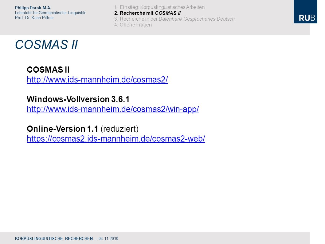 COSMAS II COSMAS II http://www.ids-mannheim.de/cosmas2/