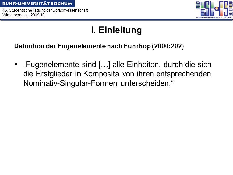 I. Einleitung Definition der Fugenelemente nach Fuhrhop (2000:202)