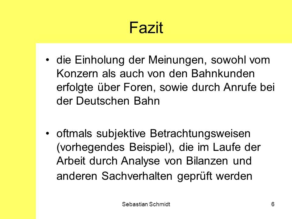 Fazit die Einholung der Meinungen, sowohl vom Konzern als auch von den Bahnkunden erfolgte über Foren, sowie durch Anrufe bei der Deutschen Bahn.