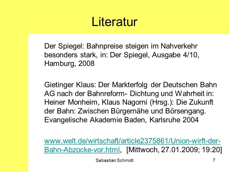 Literatur Der Spiegel: Bahnpreise steigen im Nahverkehr besonders stark, in: Der Spiegel, Ausgabe 4/10, Hamburg, 2008.