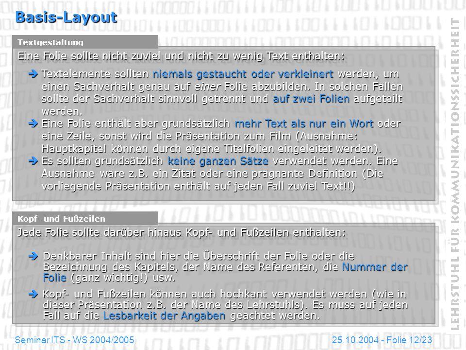 Basis-Layout Textgestaltung. Eine Folie sollte nicht zuviel und nicht zu wenig Text enthalten: