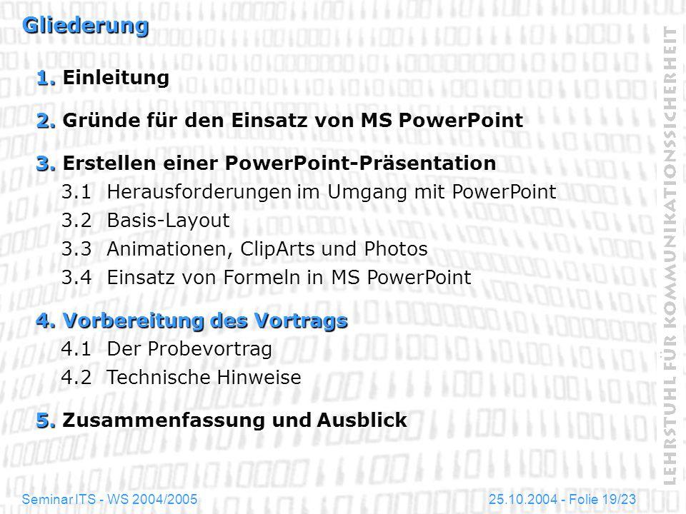 Gliederung 1. Einleitung 2. Gründe für den Einsatz von MS PowerPoint