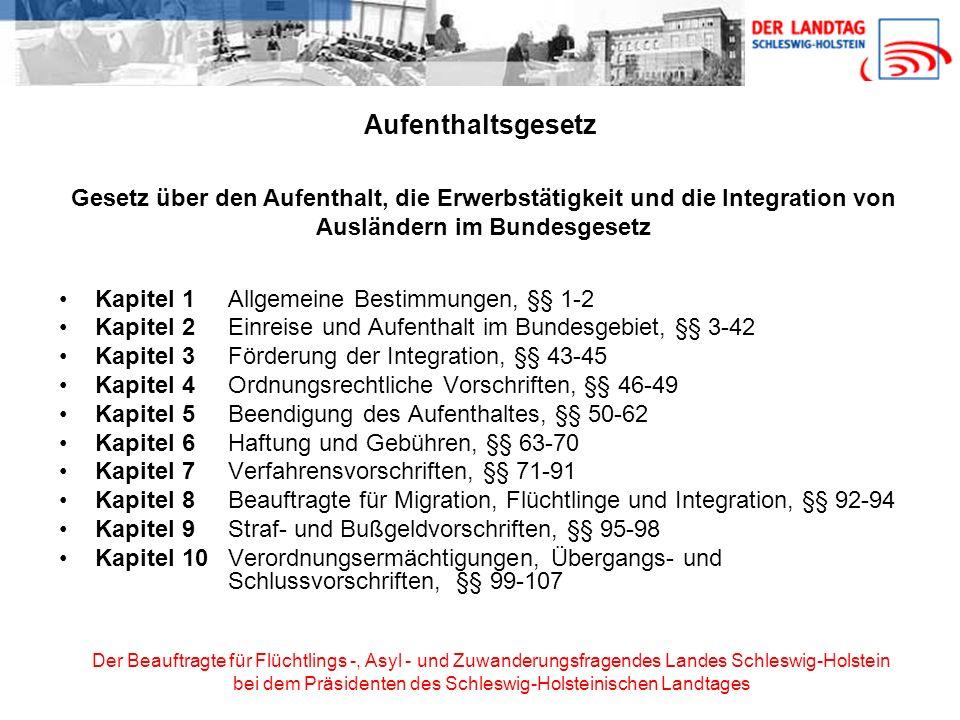 Aufenthaltsgesetz Gesetz über den Aufenthalt, die Erwerbstätigkeit und die Integration von Ausländern im Bundesgesetz.