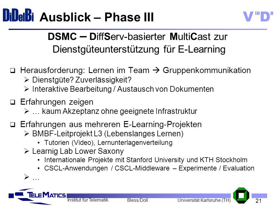 Ausblick – Phase IIIDSMC – DiffServ-basierter MultiCast zur Dienstgüteunterstützung für E-Learning.