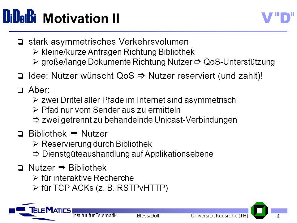 Motivation II stark asymmetrisches Verkehrsvolumen