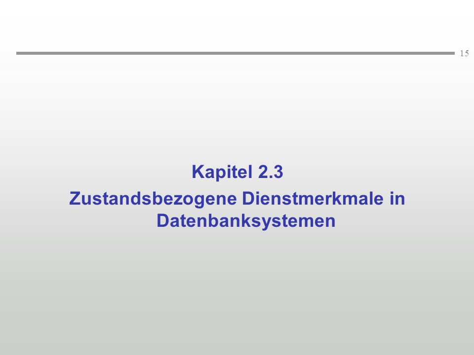Zustandsbezogene Dienstmerkmale in Datenbanksystemen