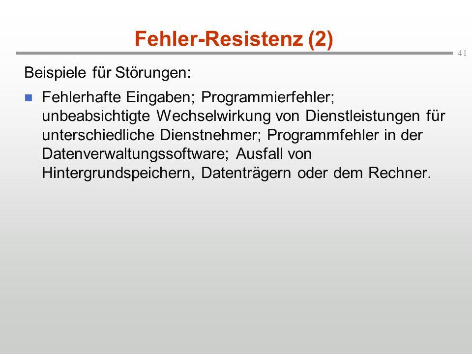 Fehler-Resistenz (2) Beispiele für Störungen:
