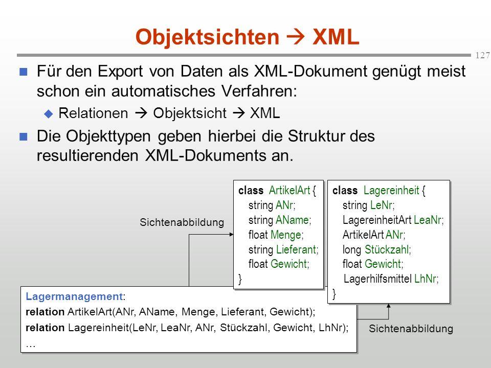 Objektsichten  XML Für den Export von Daten als XML-Dokument genügt meist schon ein automatisches Verfahren: