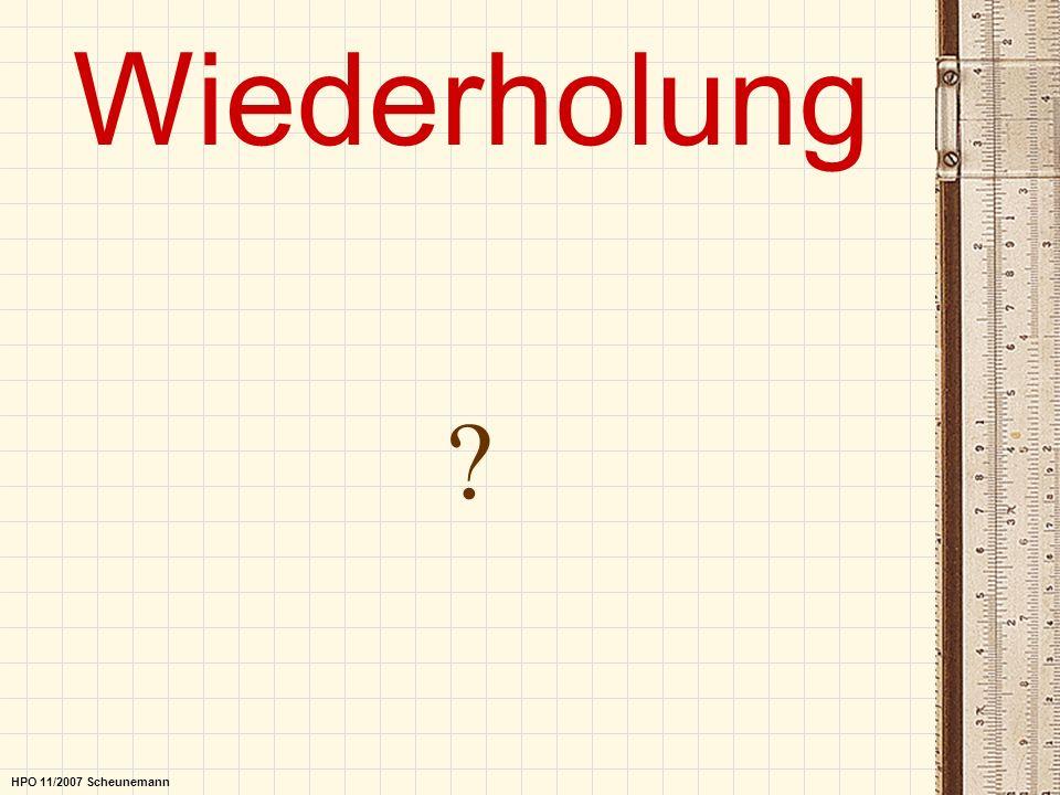 Wiederholung HPO 11/2007 Scheunemann