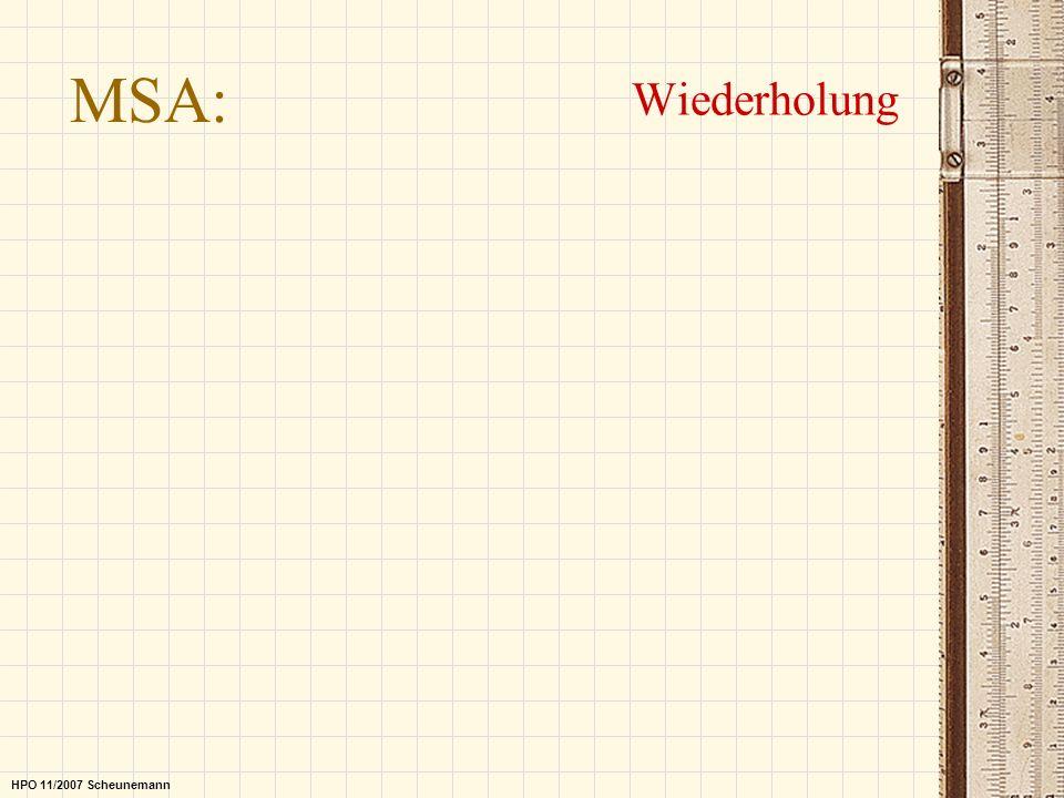 MSA: Wiederholung HPO 11/2007 Scheunemann