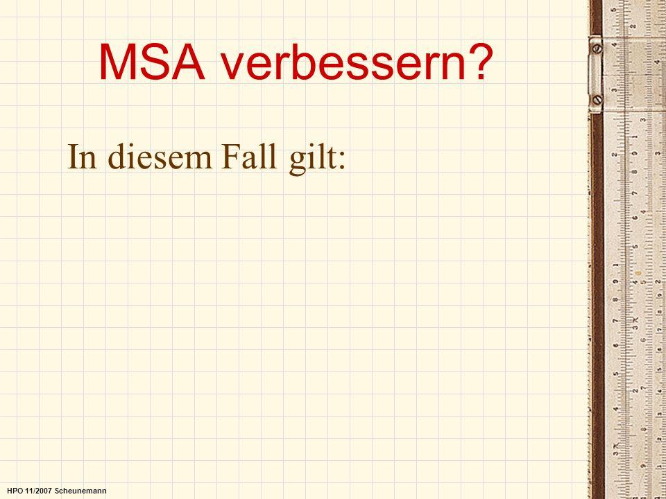 MSA verbessern In diesem Fall gilt: HPO 11/2007 Scheunemann