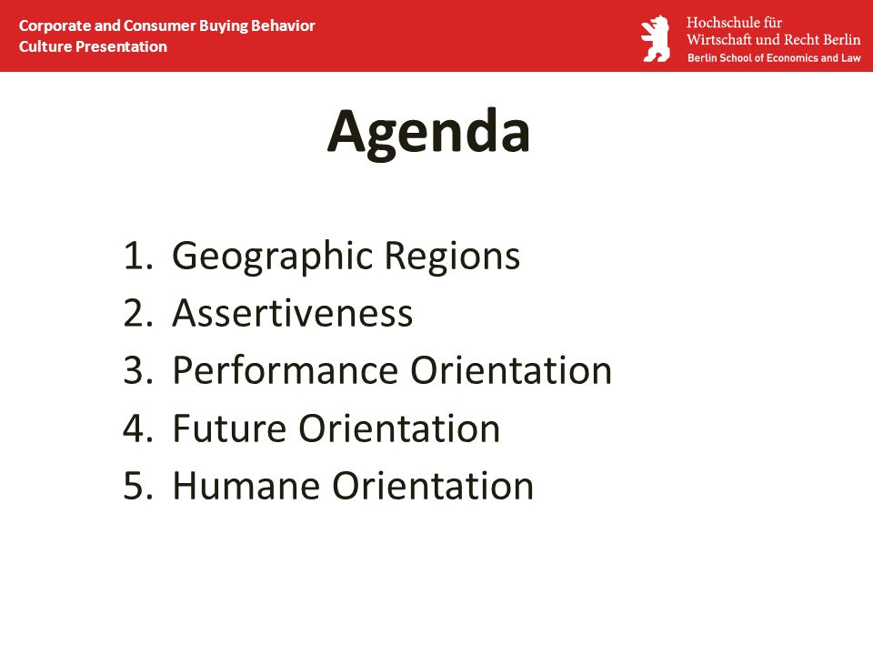 Agenda Geographic Regions Assertiveness Performance Orientation