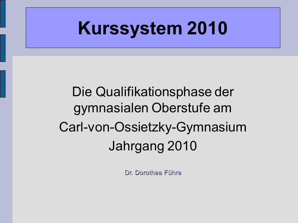 Kurssystem 2010 Die Qualifikationsphase der gymnasialen Oberstufe am