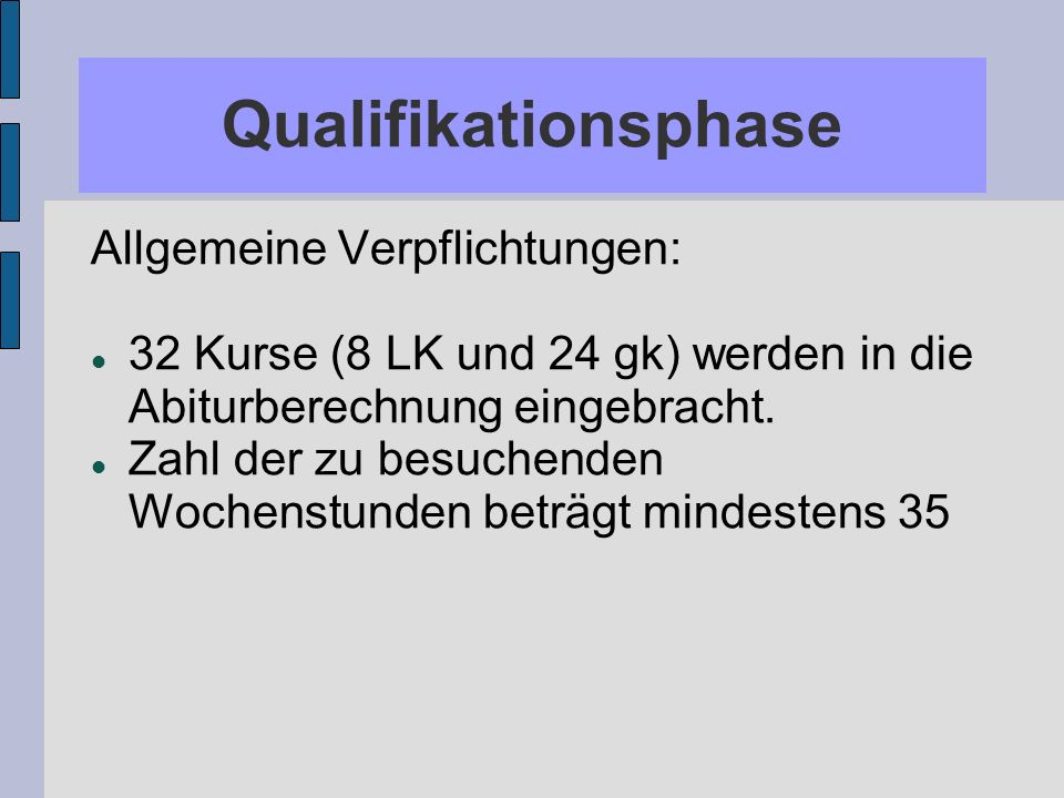 Qualifikationsphase Allgemeine Verpflichtungen: