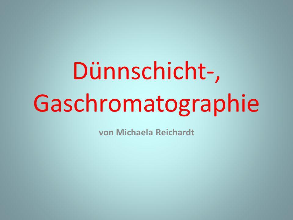Dünnschicht-, Gaschromatographie