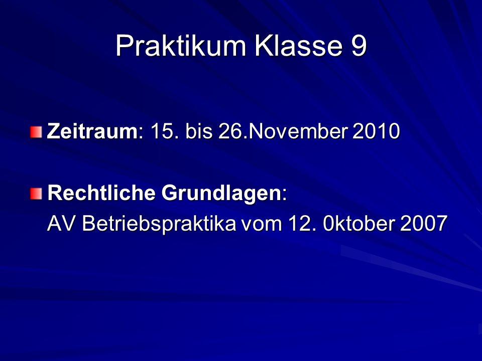 Praktikum Klasse 9 Zeitraum: 15. bis 26.November 2010