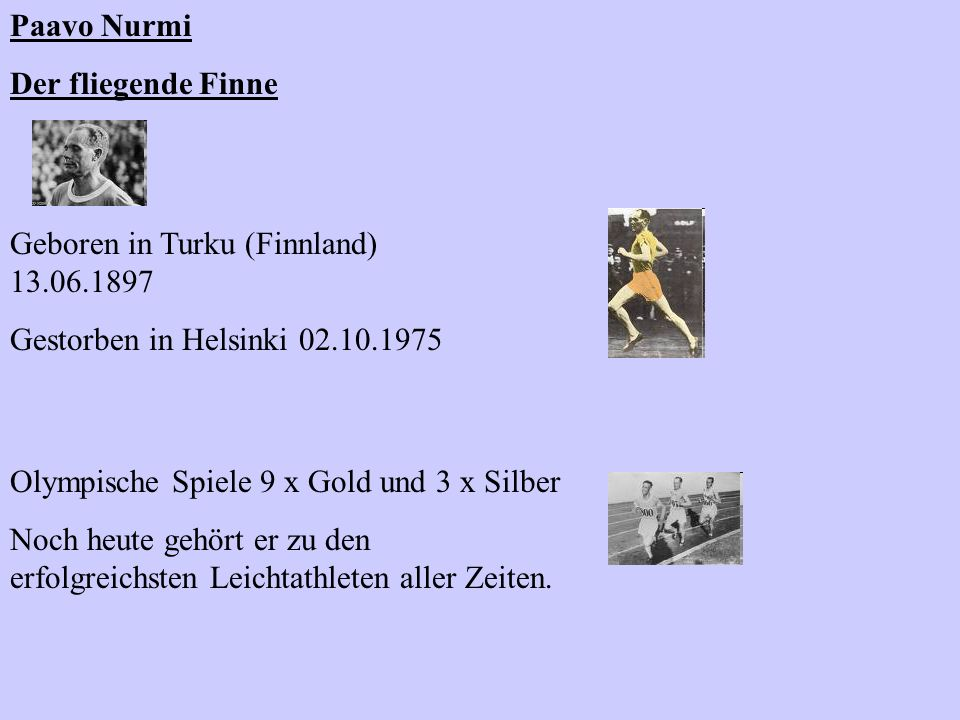 Paavo Nurmi Der fliegende Finne. Geboren in Turku (Finnland) 13.06.1897. Gestorben in Helsinki 02.10.1975.