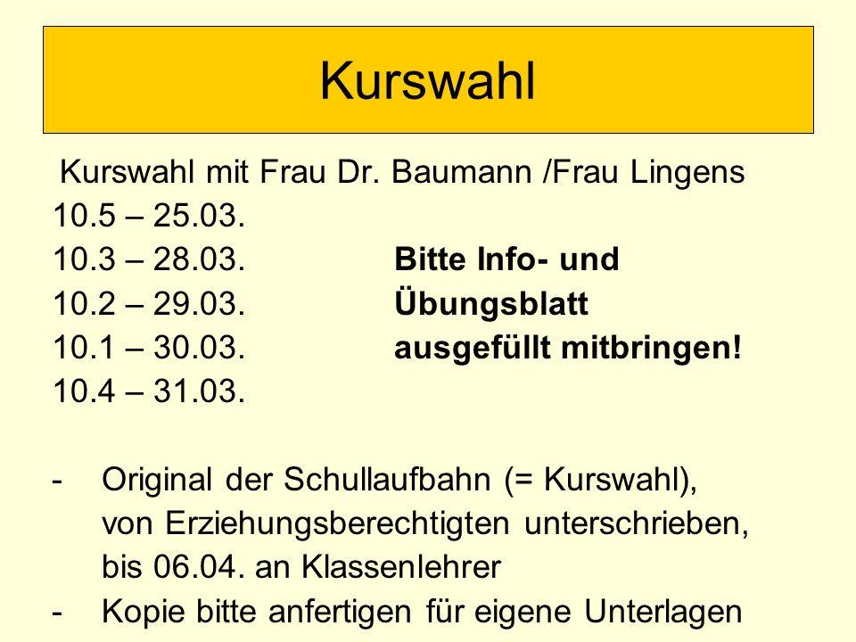 Kurswahl 10.5 – 25.03. 10.3 – 28.03. Bitte Info- und