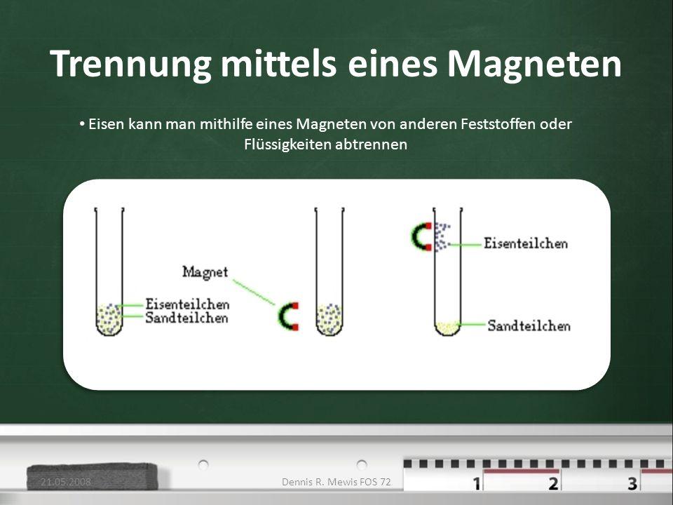 Trennung mittels eines Magneten