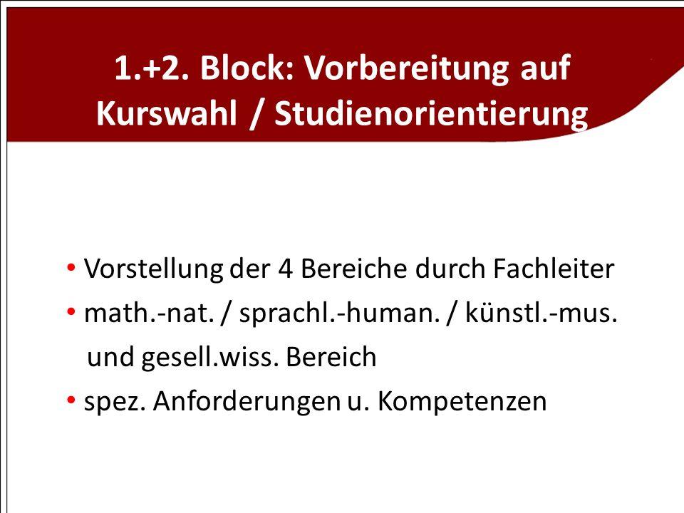 1.+2. Block: Vorbereitung auf Kurswahl / Studienorientierung
