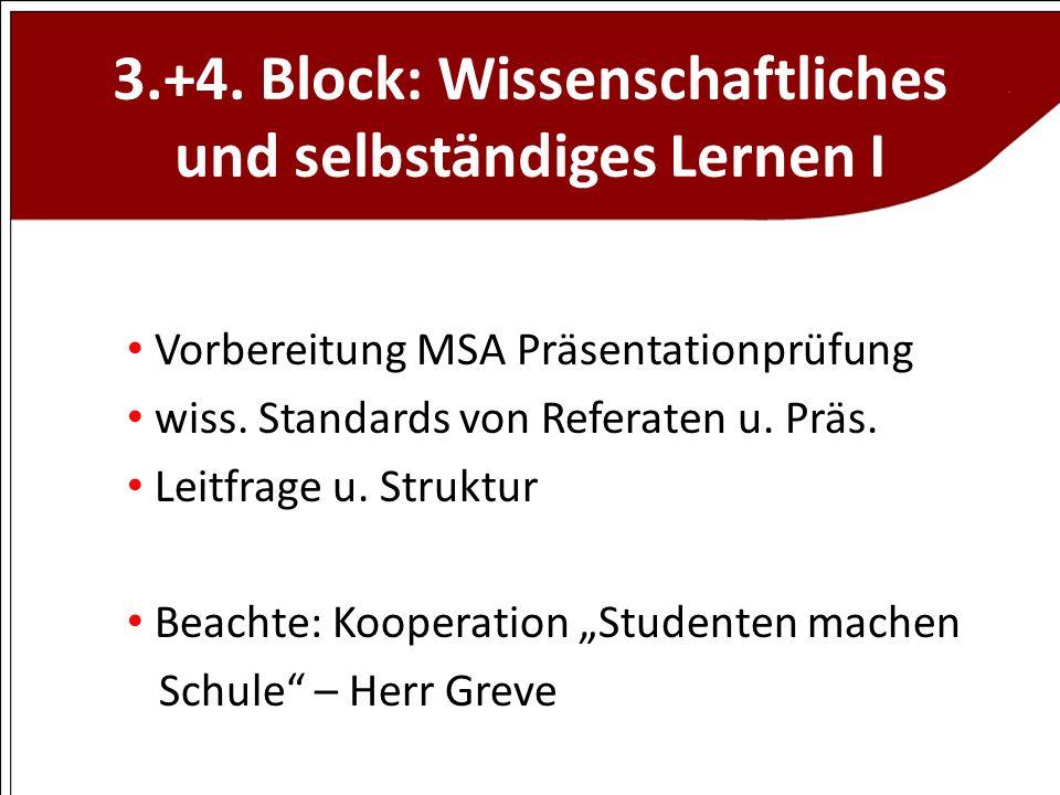 3.+4. Block: Wissenschaftliches und selbständiges Lernen I