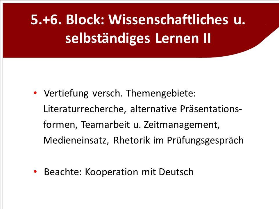 5.+6. Block: Wissenschaftliches u. selbständiges Lernen II