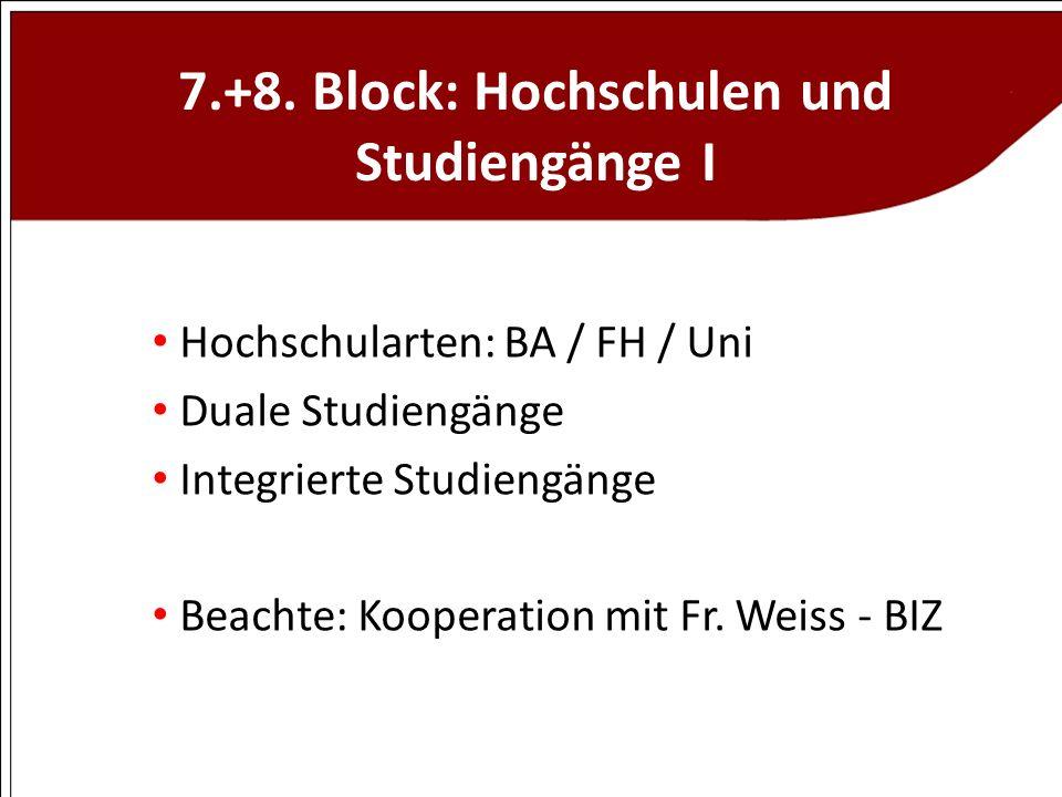 7.+8. Block: Hochschulen und Studiengänge I