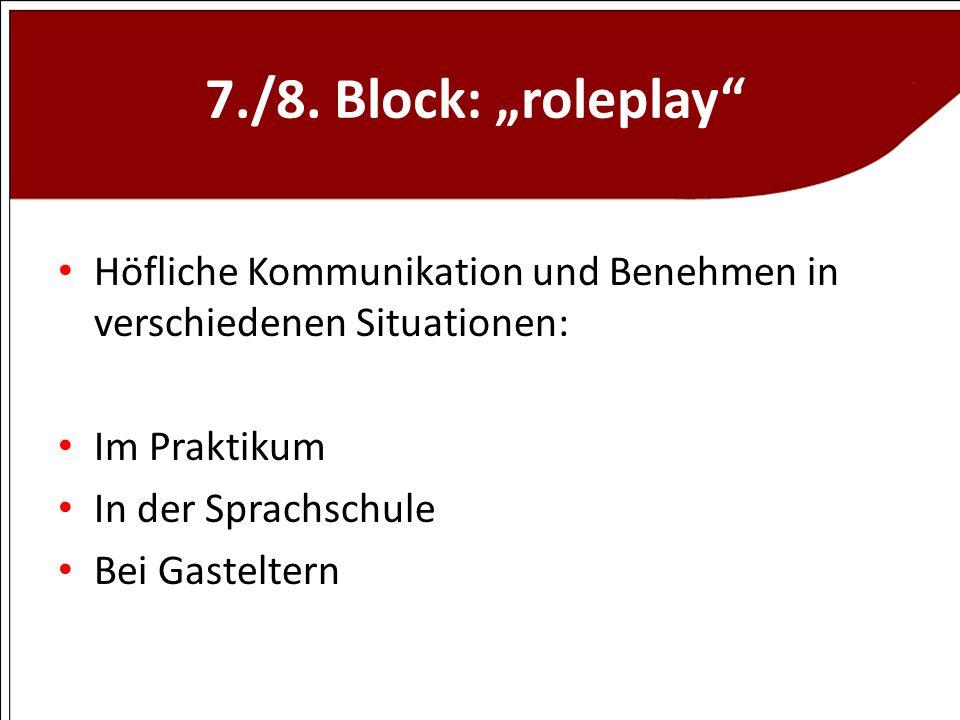 """7./8. Block: """"roleplay Höfliche Kommunikation und Benehmen in verschiedenen Situationen: Im Praktikum."""