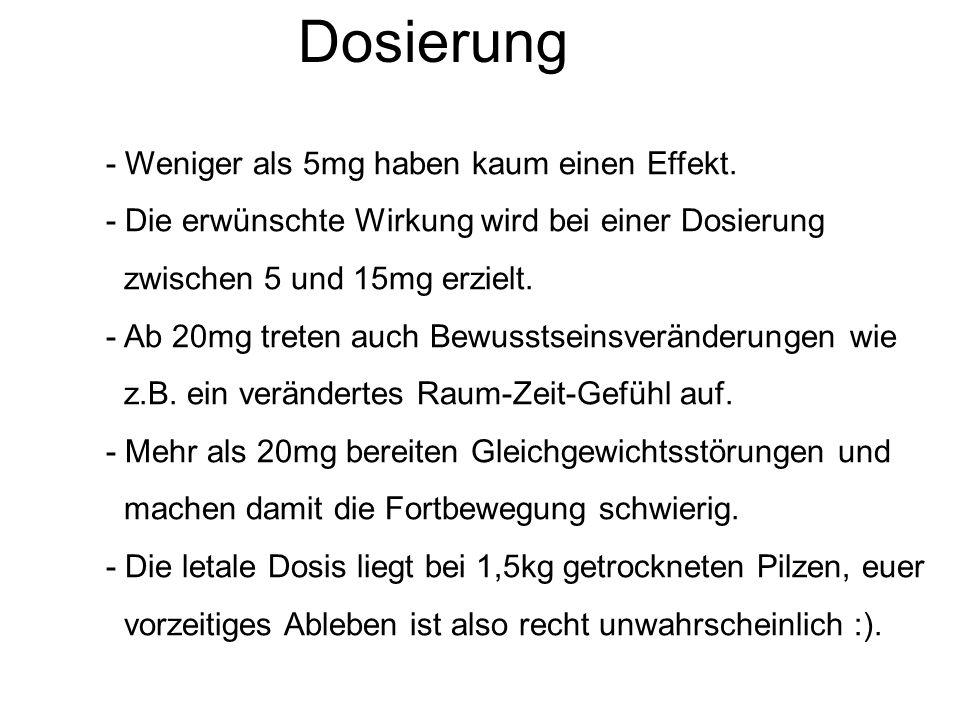 Dosierung - Weniger als 5mg haben kaum einen Effekt.