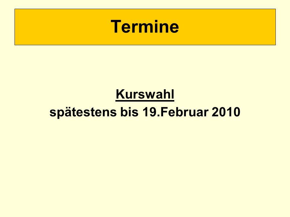 spätestens bis 19.Februar 2010