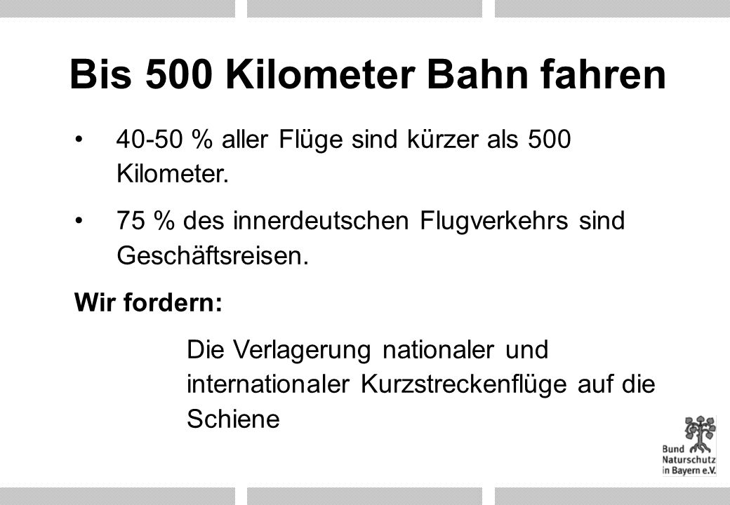 Bis 500 Kilometer Bahn fahren