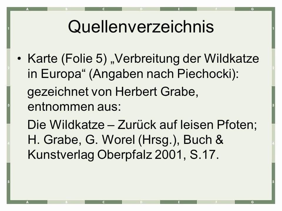 """Quellenverzeichnis Karte (Folie 5) """"Verbreitung der Wildkatze in Europa (Angaben nach Piechocki): gezeichnet von Herbert Grabe, entnommen aus:"""