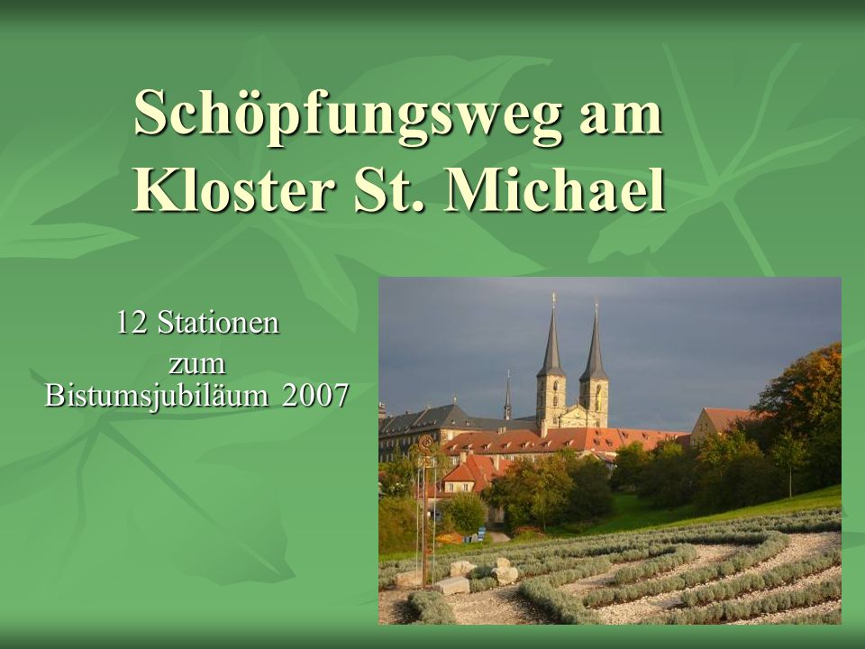 Schöpfungsweg am Kloster St. Michael