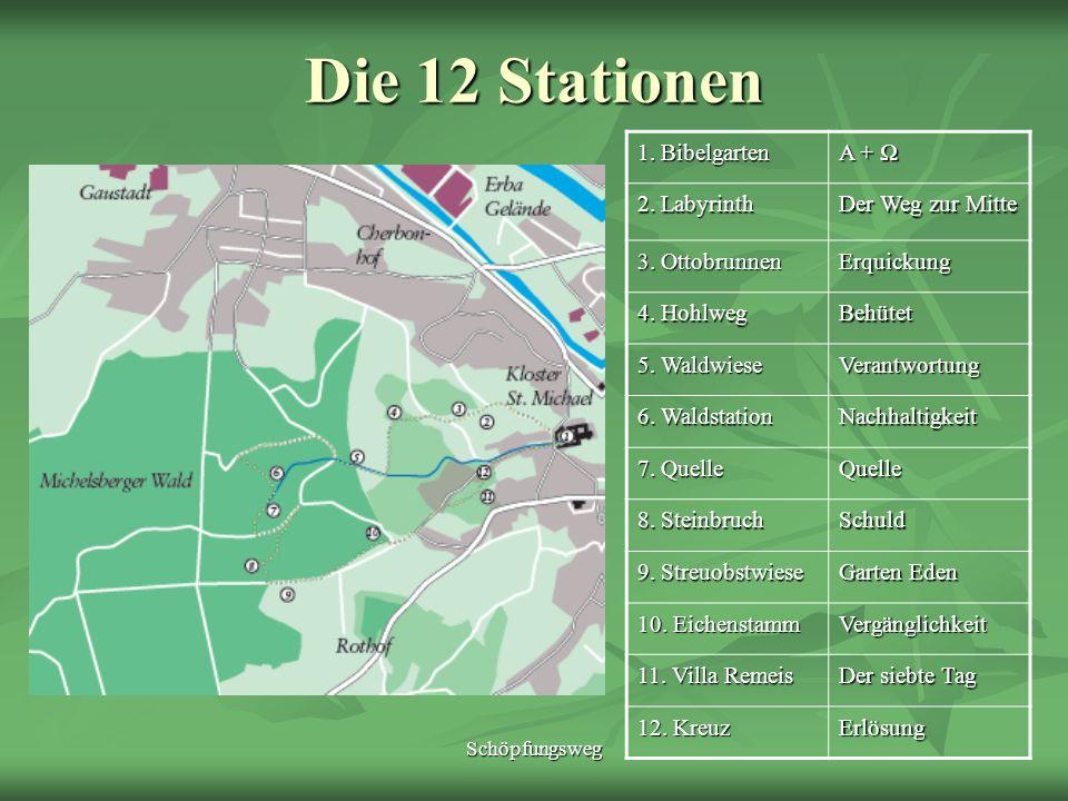 Die 12 Stationen 1. Bibelgarten A + Ω 2. Labyrinth Der Weg zur Mitte