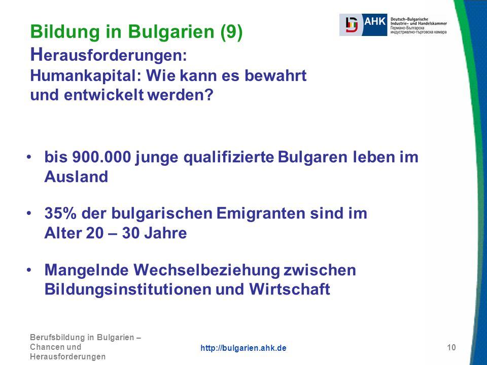 Bildung in Bulgarien (9) Herausforderungen: Humankapital: Wie kann es bewahrt und entwickelt werden